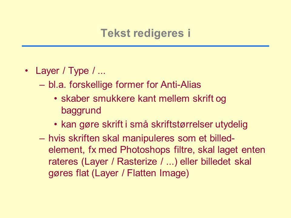 Tekst redigeres i Layer / Type /... –bl.a.