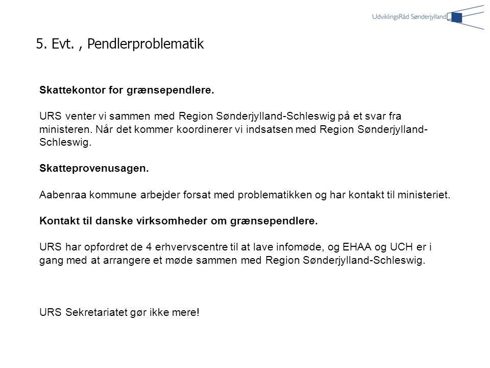 5. Evt., Pendlerproblematik Skattekontor for grænsependlere.