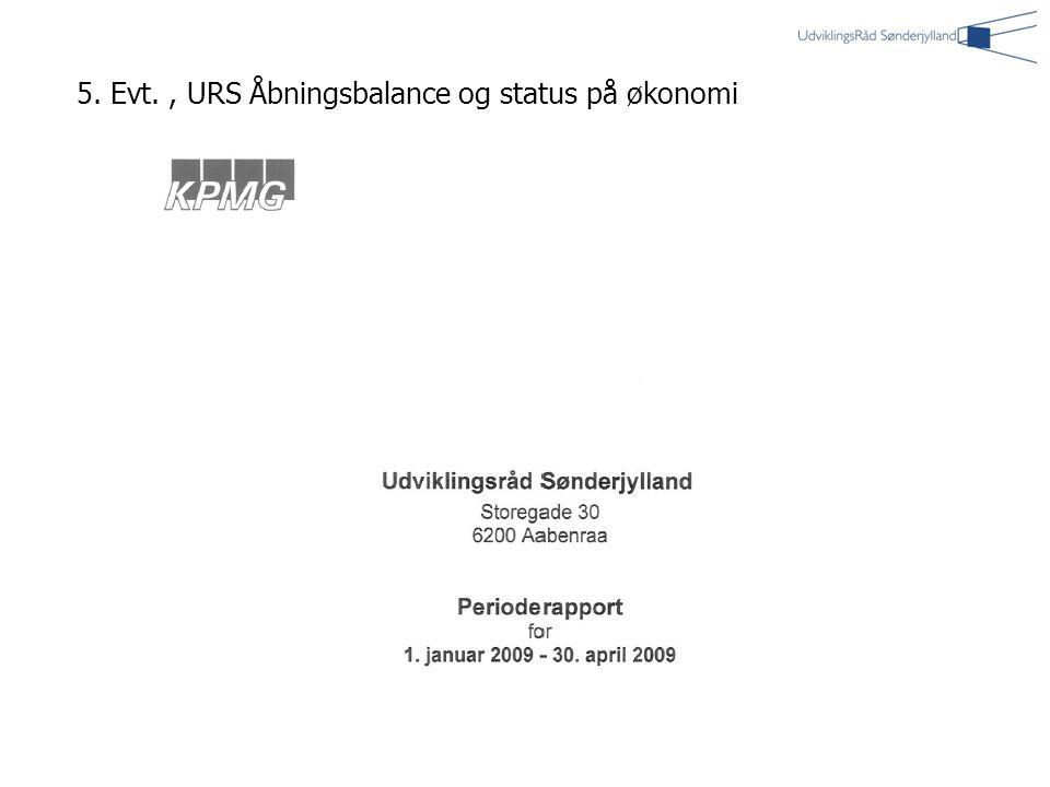 5. Evt., URS Åbningsbalance og status på økonomi
