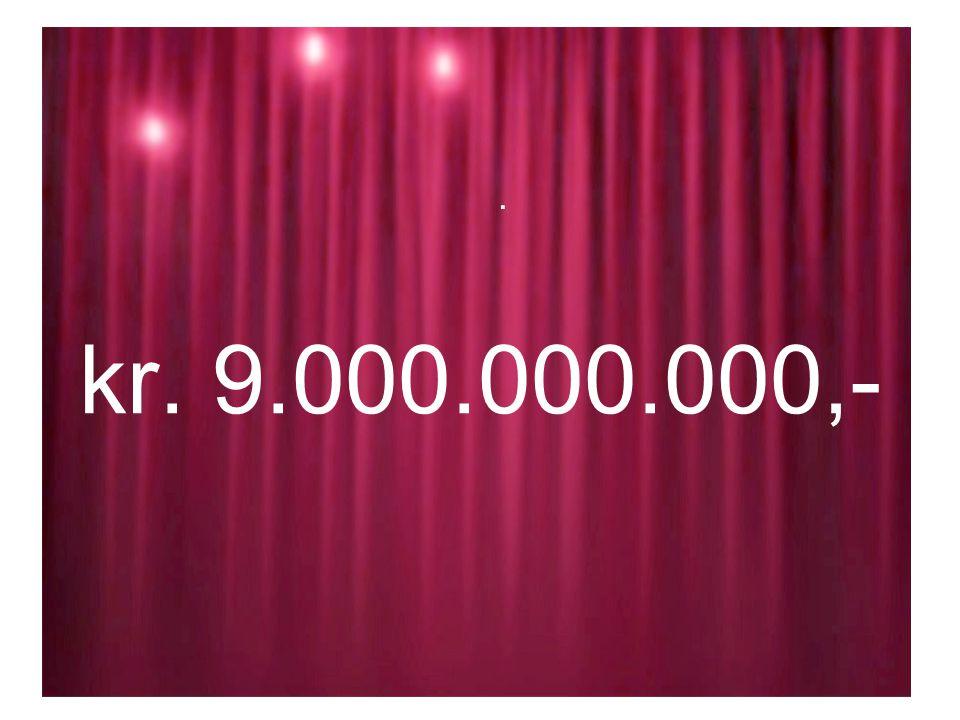kr. 9.000.000.000,-.