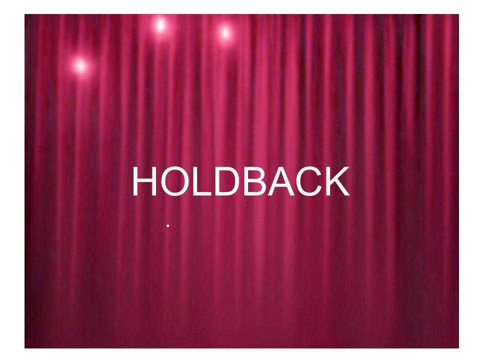 HOLDBACK.