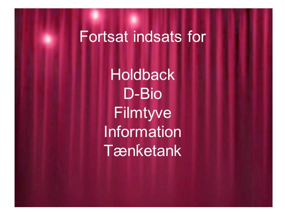 Fortsat indsats for Holdback D-Bio Filmtyve Information Tænketank.