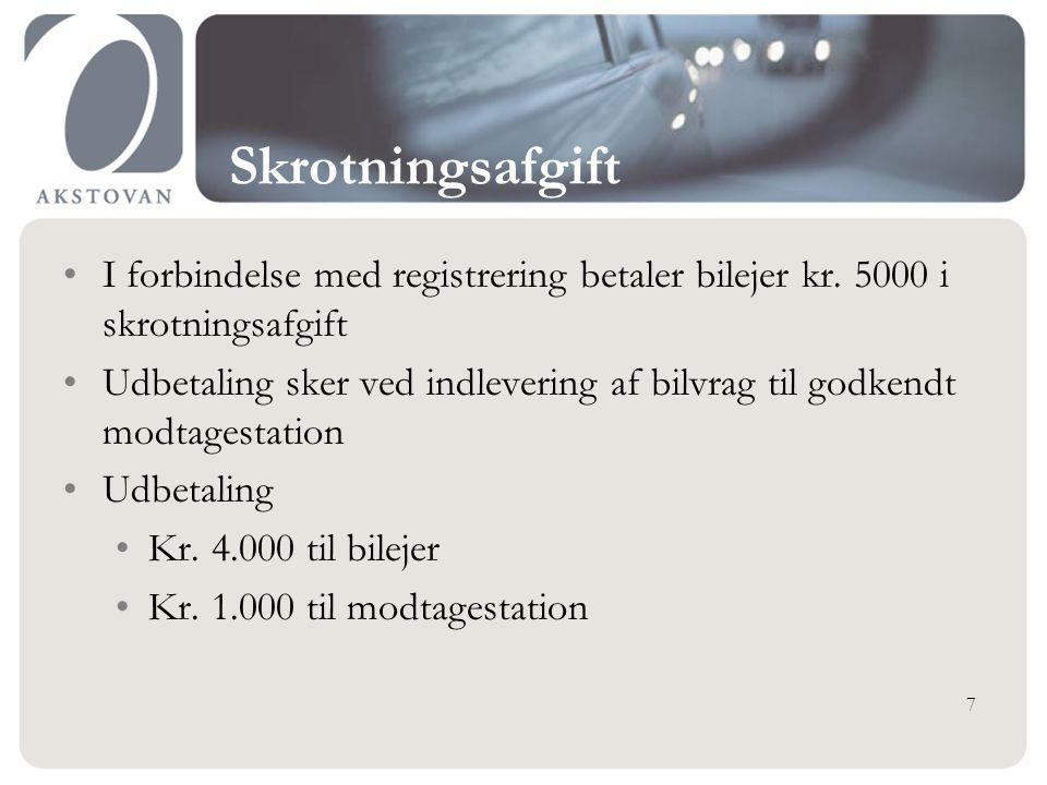 Skrotningsafgift I forbindelse med registrering betaler bilejer kr.
