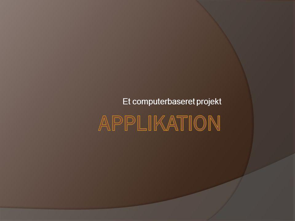Et computerbaseret projekt