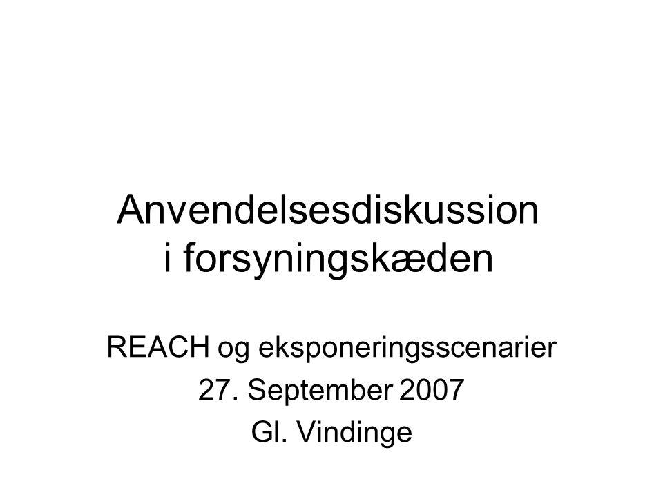 Anvendelsesdiskussion i forsyningskæden REACH og eksponeringsscenarier 27.