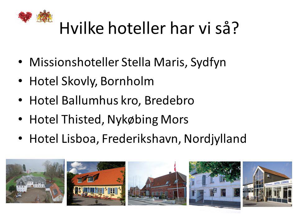 Hvilke hoteller har vi så.