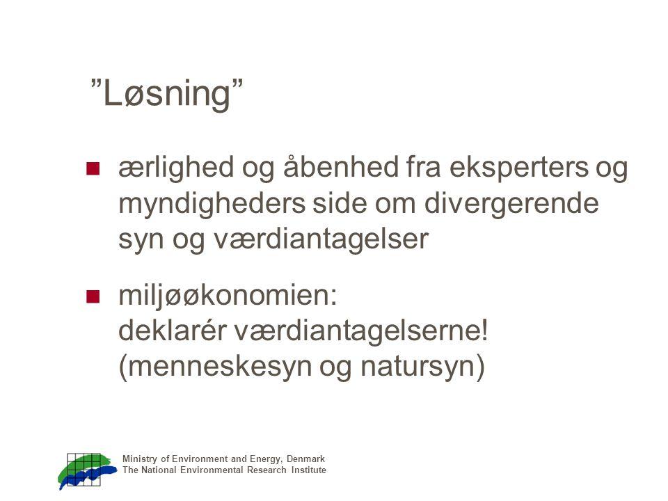 Ministry of Environment and Energy, Denmark The National Environmental Research Institute Løsning ærlighed og åbenhed fra eksperters og myndigheders side om divergerende syn og værdiantagelser miljøøkonomien: deklarér værdiantagelserne.