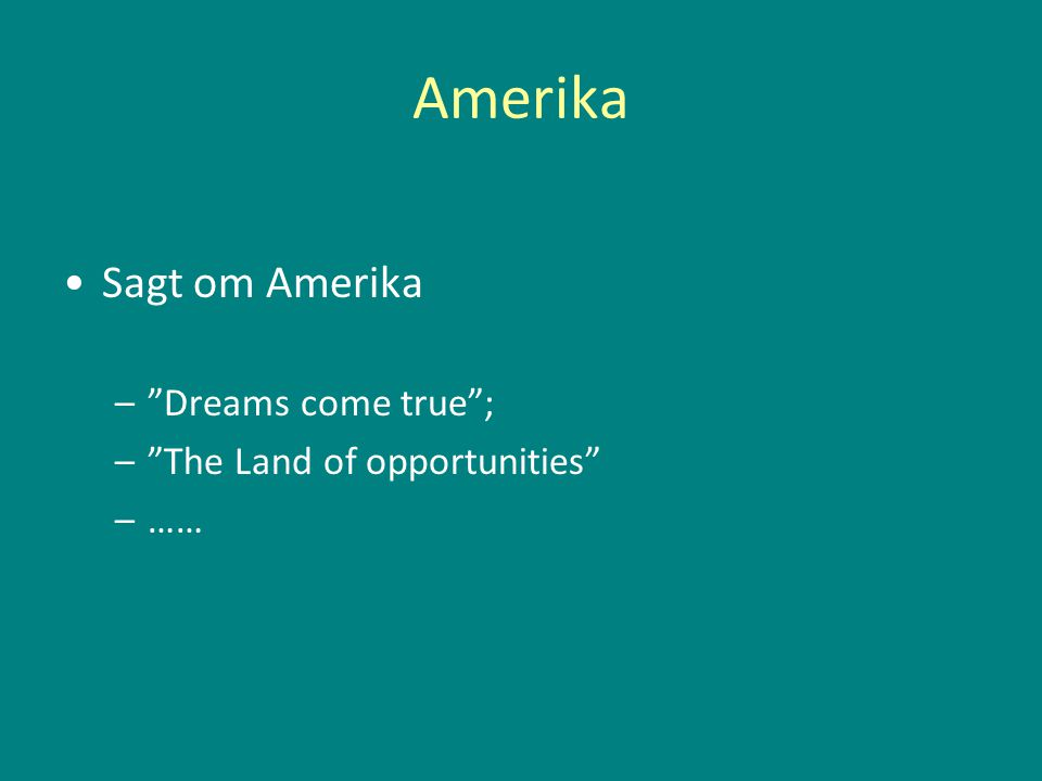 Amerika Sagt om Amerika – Dreams come true ; – The Land of opportunities –……