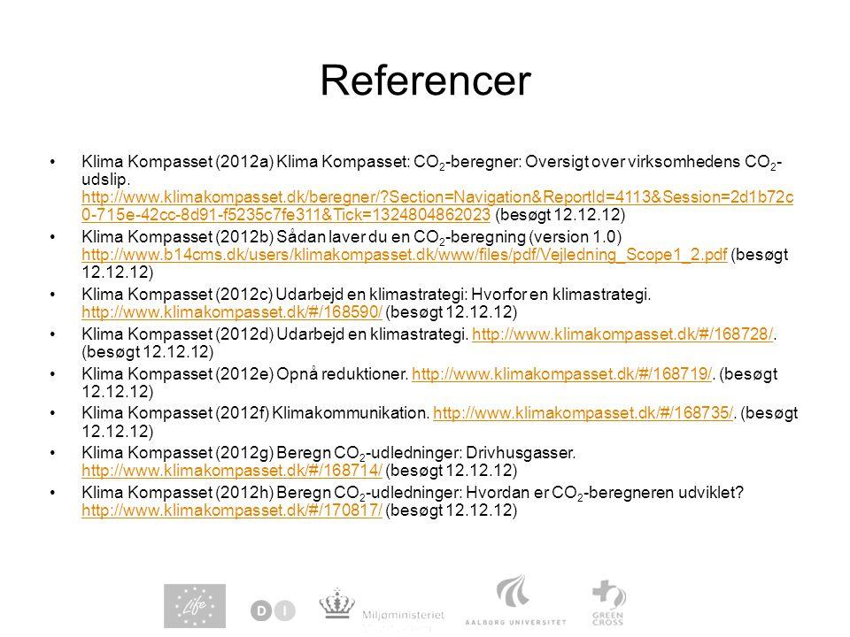 Referencer Klima Kompasset (2012a) Klima Kompasset: CO 2 -beregner: Oversigt over virksomhedens CO 2 - udslip.