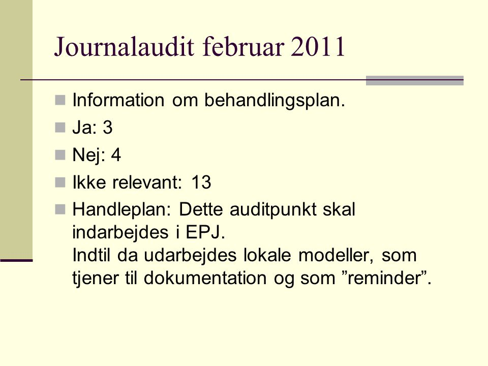 Journalaudit februar 2011 Information om behandlingsplan.