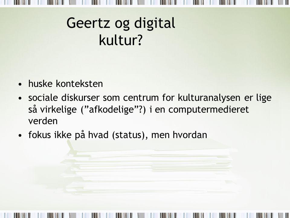 Geertz og digital kultur.