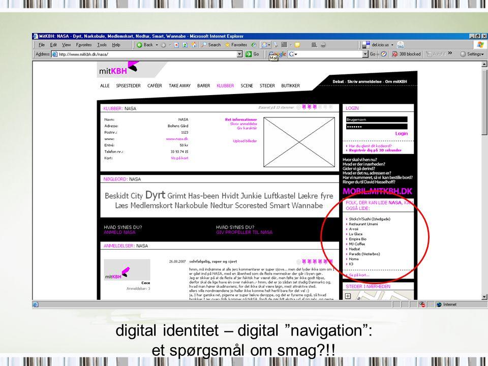 digital identitet – digital navigation : et spørgsmål om smag !!