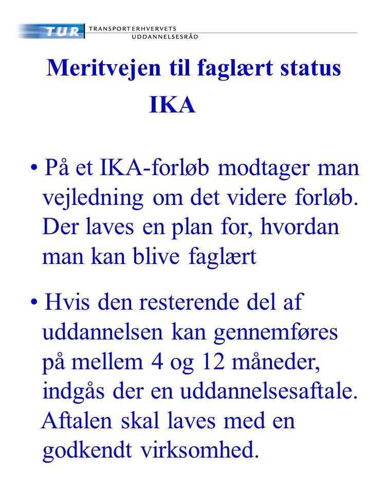 Meritvejen til faglært status IKA På et IKA-forløb modtager man vejledning om det videre forløb.