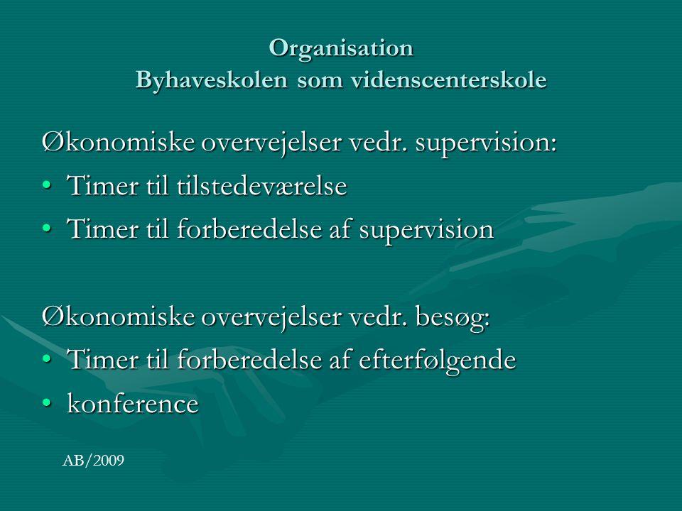 Organisation Byhaveskolen som videnscenterskole Økonomiske overvejelser vedr.