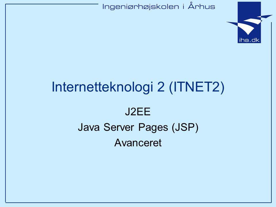 J2EE Java Server Pages (JSP) Avanceret Internetteknologi 2 (ITNET2)