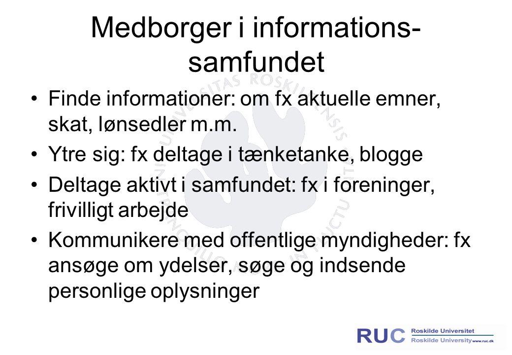 Medborger i informations- samfundet Finde informationer: om fx aktuelle emner, skat, lønsedler m.m.