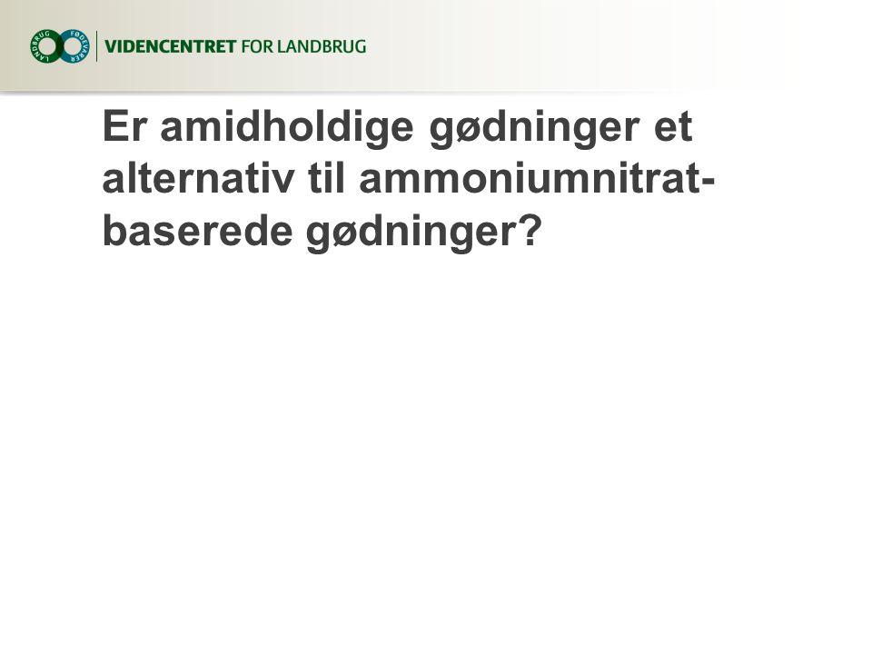 Er amidholdige gødninger et alternativ til ammoniumnitrat- baserede gødninger