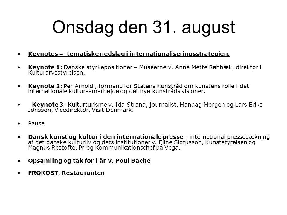 Onsdag den 31. august Keynotes – tematiske nedslag i internationaliseringsstrategien.