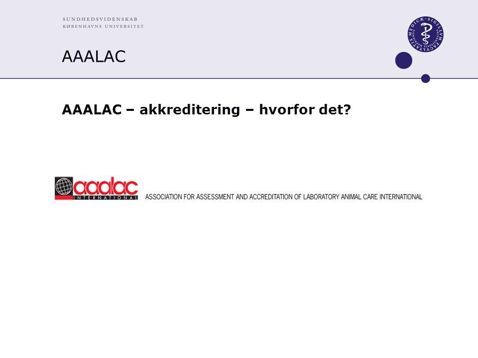 AAALAC AAALAC – akkreditering – hvorfor det