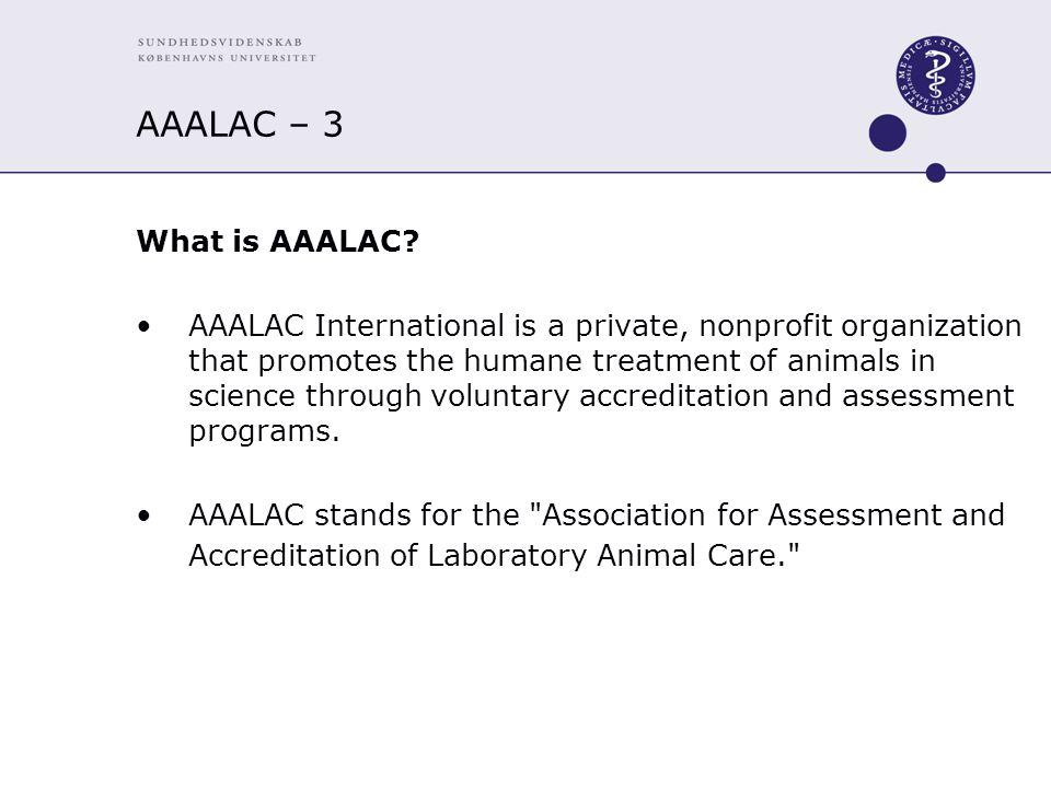 AAALAC – 3 What is AAALAC.