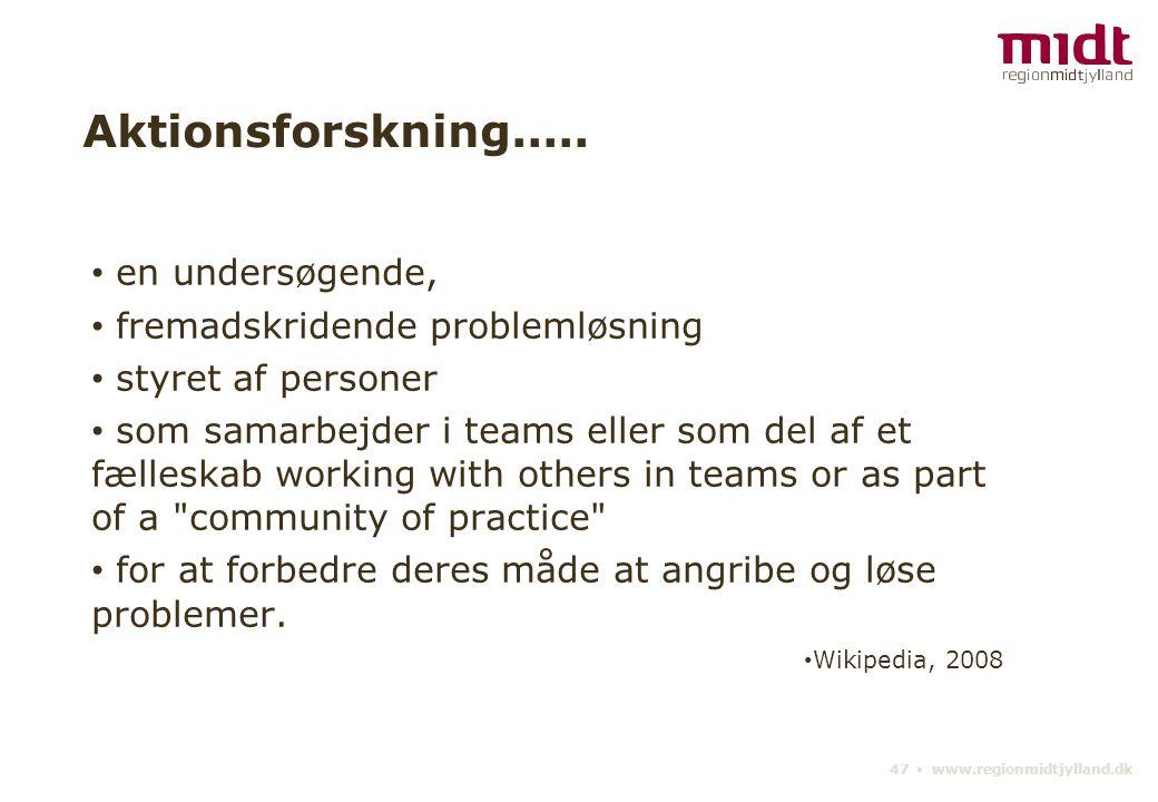 47 ▪ www.regionmidtjylland.dk Aktionsforskning.....