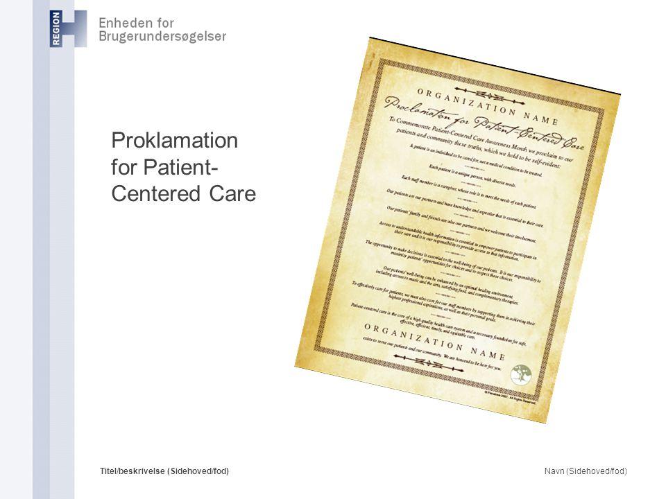 Navn (Sidehoved/fod)Titel/beskrivelse (Sidehoved/fod) Proklamation for Patient- Centered Care
