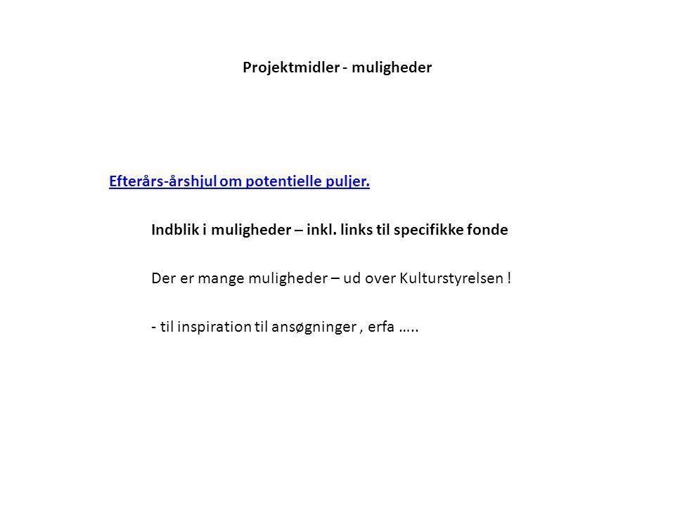 Projektmidler - muligheder Efterårs-årshjul om potentielle puljer.