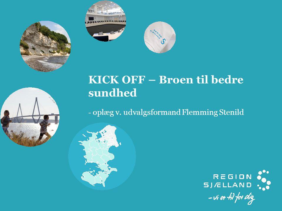 KICK OFF – Broen til bedre sundhed - oplæg v. udvalgsformand Flemming Stenild