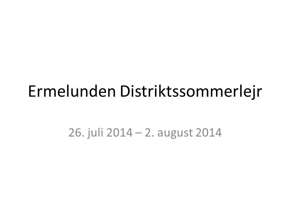 Ermelunden Distriktssommerlejr 26. juli 2014 – 2. august 2014