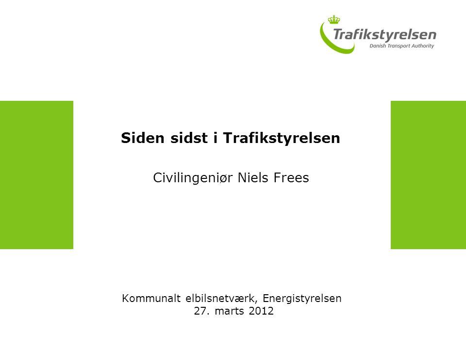 Siden sidst i Trafikstyrelsen Civilingeniør Niels Frees Kommunalt elbilsnetværk, Energistyrelsen 27.