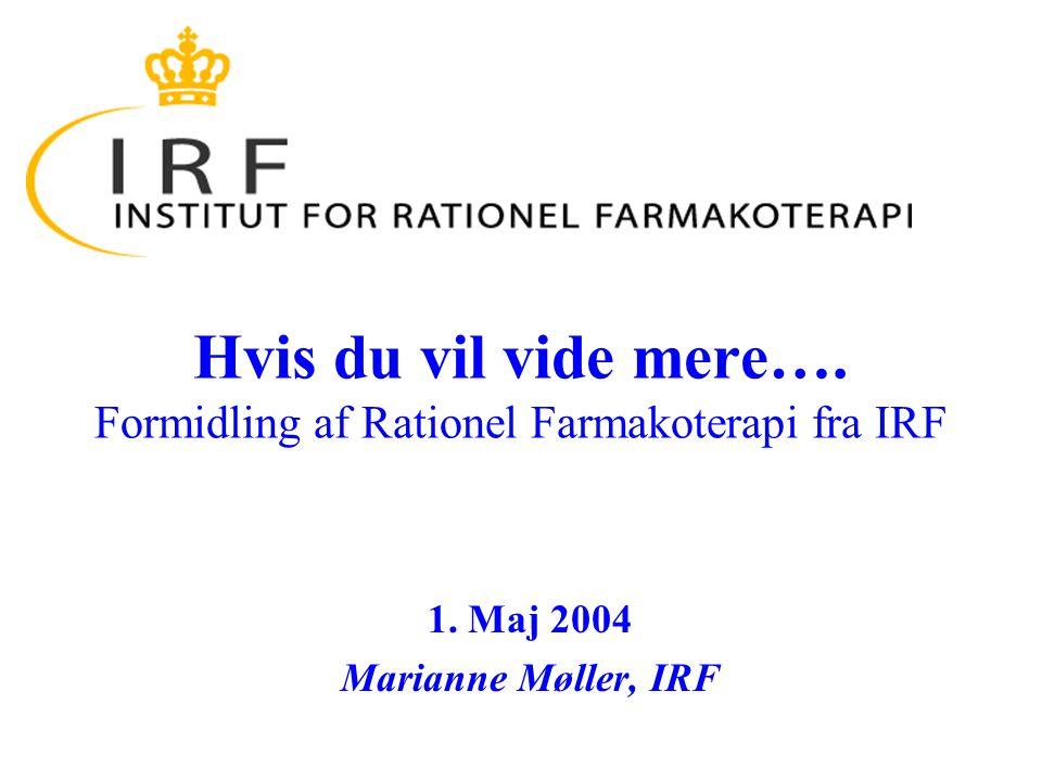 Hvis du vil vide mere…. Formidling af Rationel Farmakoterapi fra IRF 1.