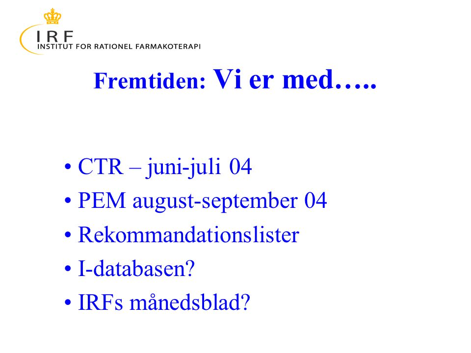CTR – juni-juli 04 PEM august-september 04 Rekommandationslister I-databasen.