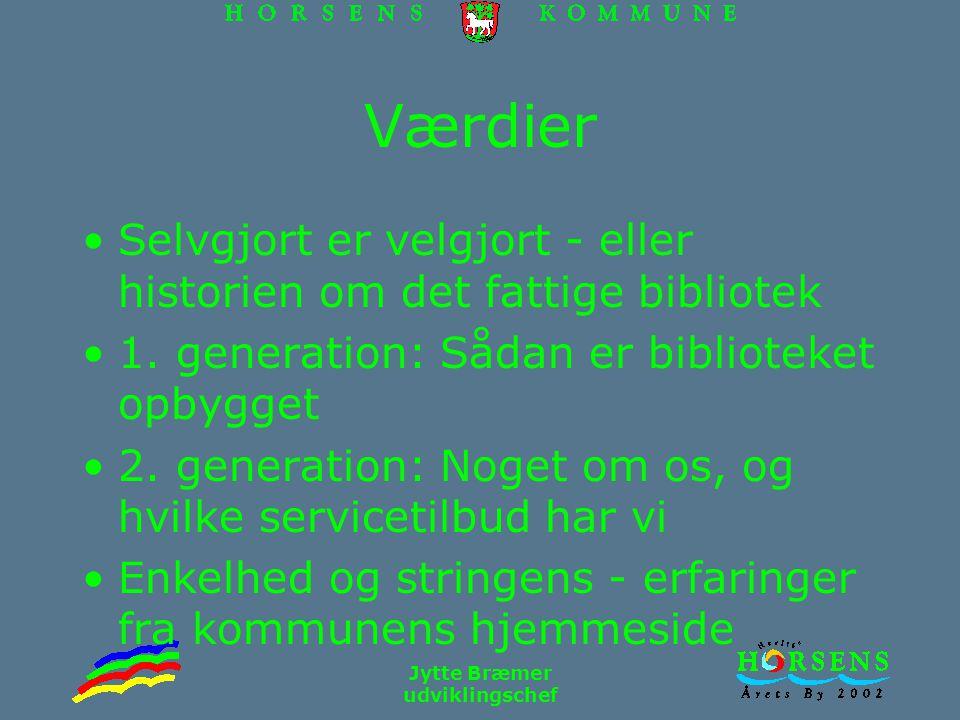 Jytte Bræmer udviklingschef Værdier Selvgjort er velgjort - eller historien om det fattige bibliotek 1.