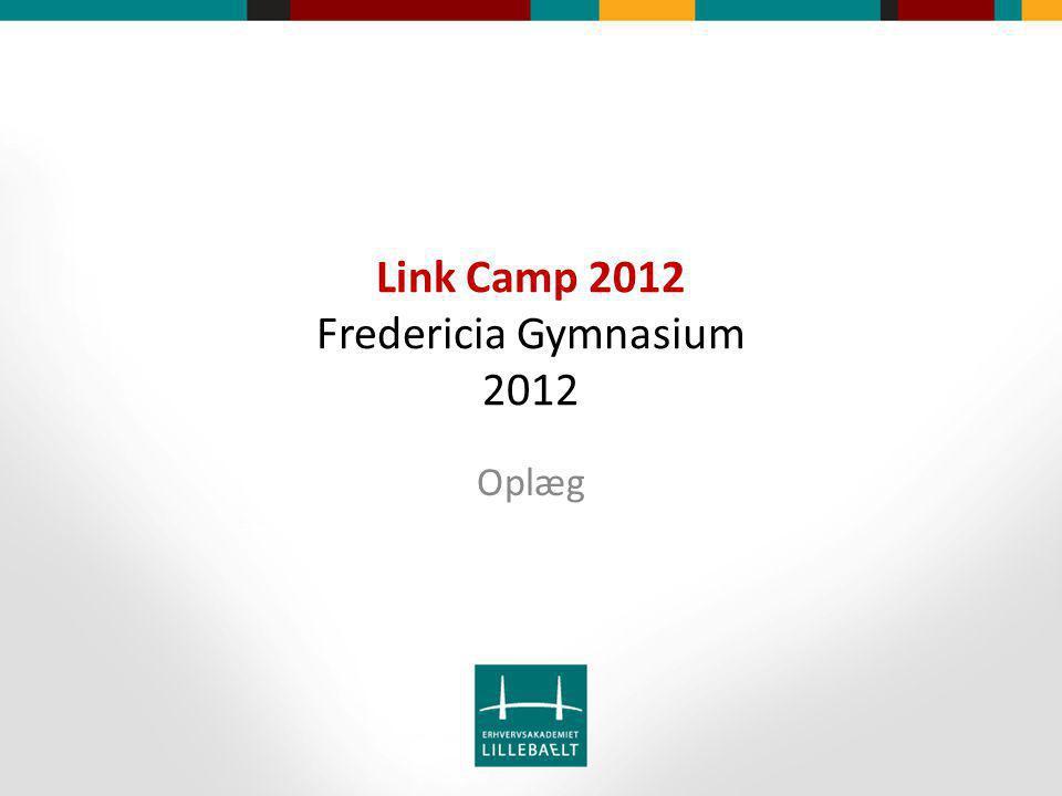 Link Camp 2012 Fredericia Gymnasium 2012 Oplæg
