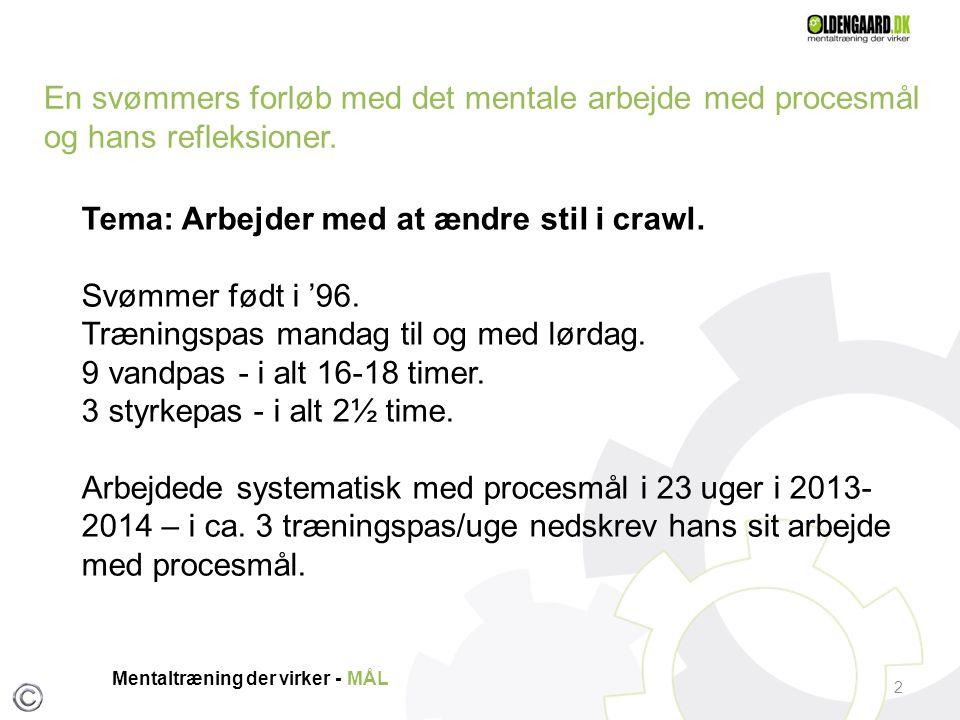 Mentaltræning der virker - MÅL 2 Tema: Arbejder med at ændre stil i crawl.