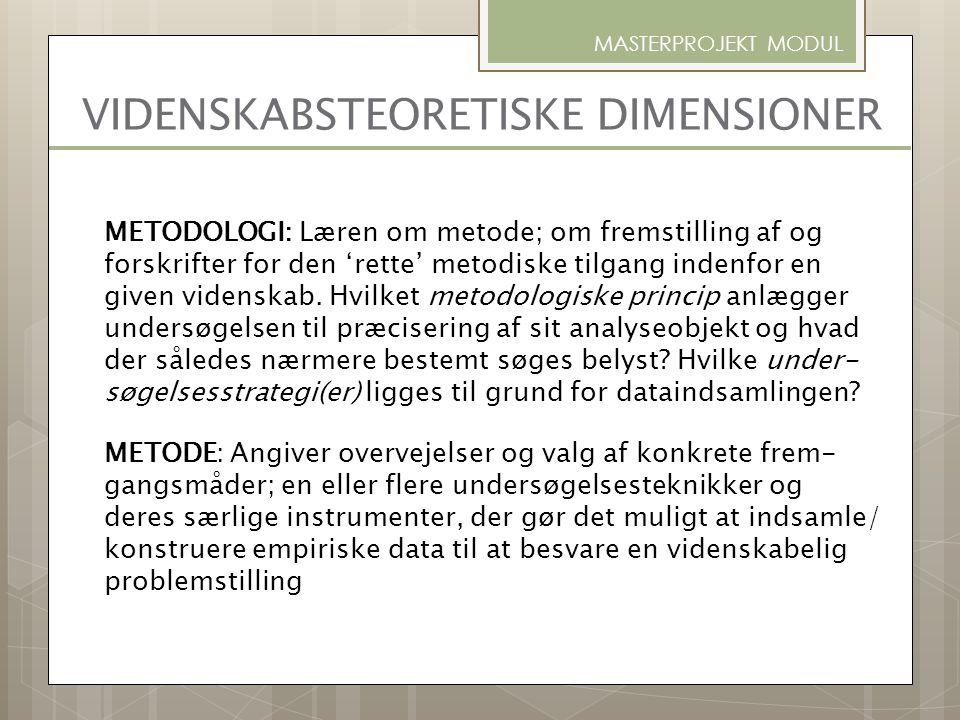 METODOLOGI: Læren om metode; om fremstilling af og forskrifter for den 'rette' metodiske tilgang indenfor en given videnskab. Hvilket metodologiske pr