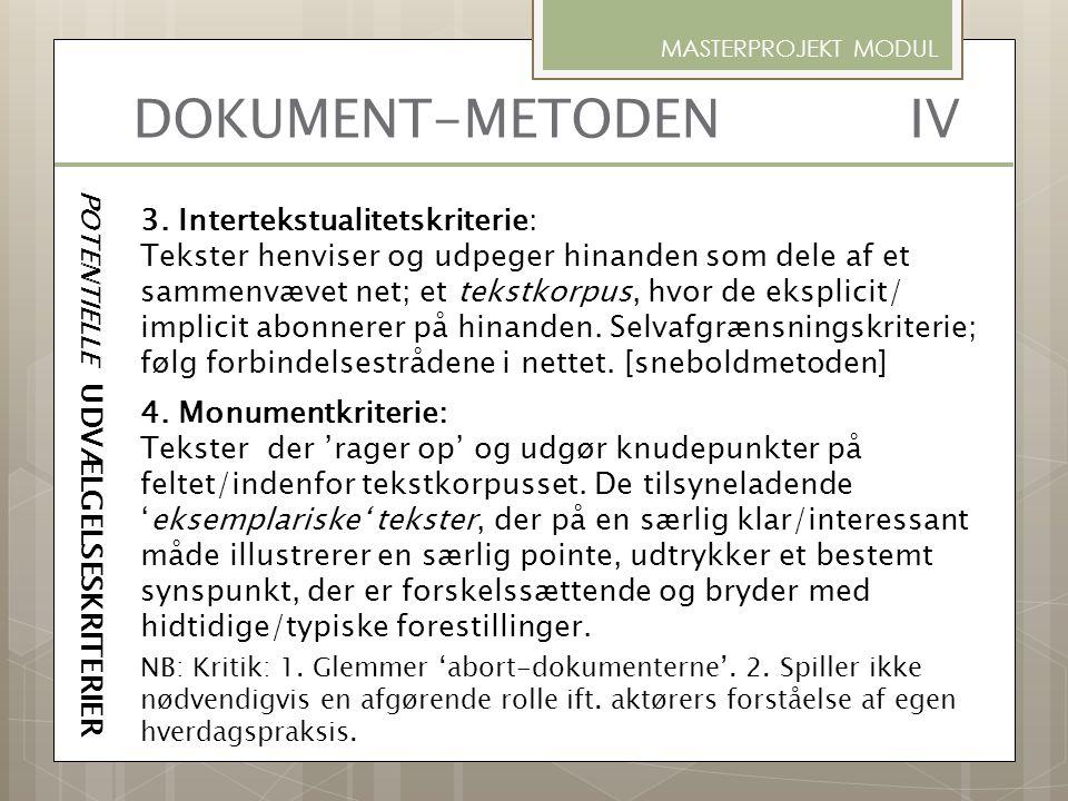 3. Intertekstualitetskriterie: Tekster henviser og udpeger hinanden som dele af et sammenvævet net; et tekstkorpus, hvor de eksplicit/ implicit abonne