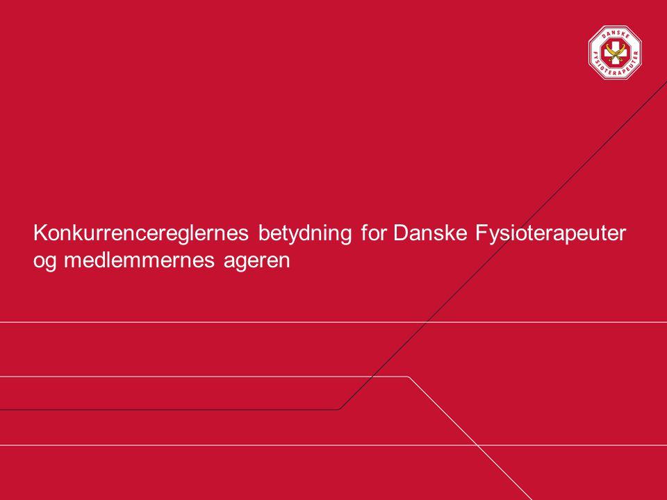 Konkurrencereglernes betydning for Danske Fysioterapeuter og medlemmernes ageren