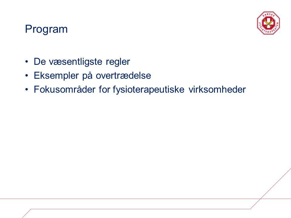 Program De væsentligste regler Eksempler på overtrædelse Fokusområder for fysioterapeutiske virksomheder