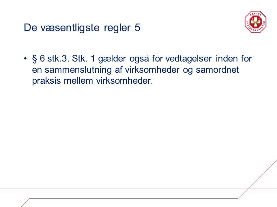 De væsentligste regler 5 § 6 stk.3. Stk.
