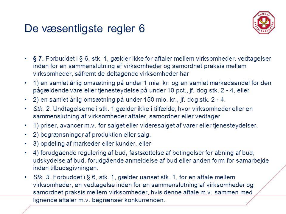 De væsentligste regler 6 § 7. Forbuddet i § 6, stk.