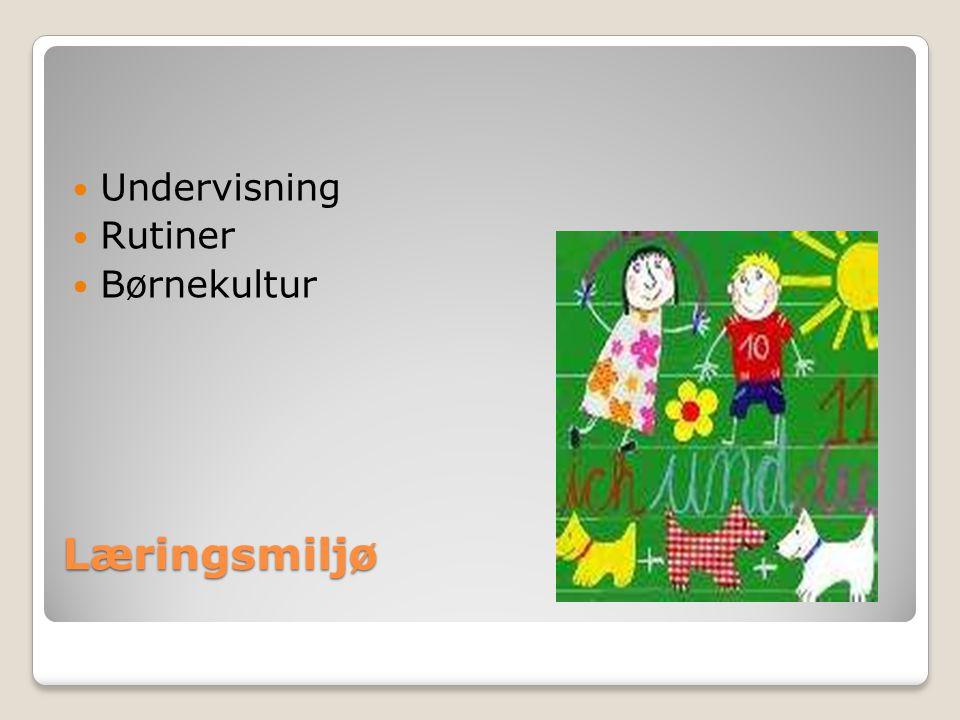 Læringsmiljø Undervisning Rutiner Børnekultur