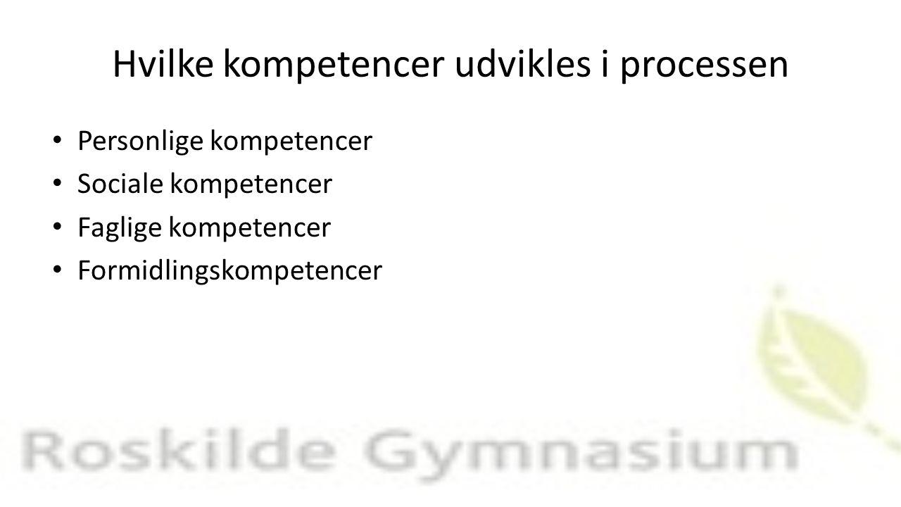 Hvilke kompetencer udvikles i processen Personlige kompetencer Sociale kompetencer Faglige kompetencer Formidlingskompetencer