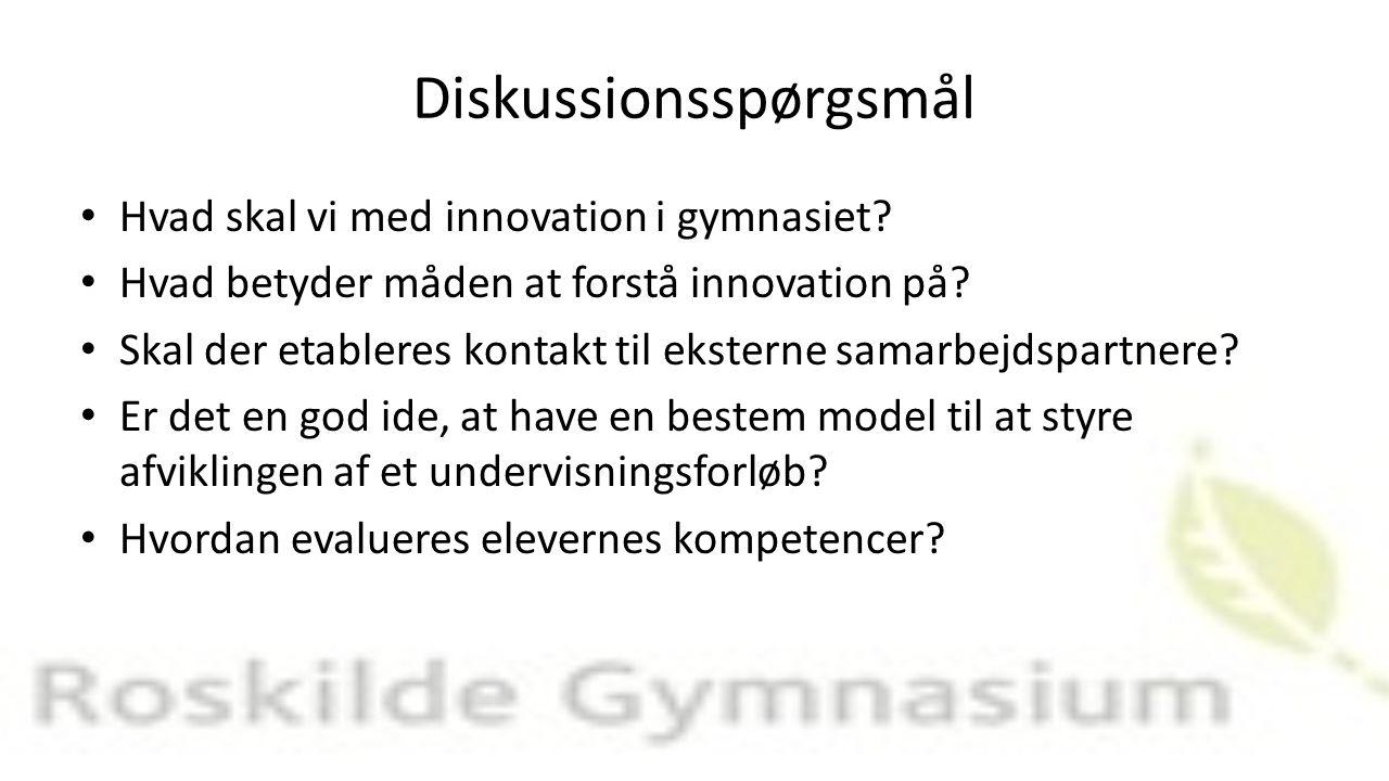 Diskussionsspørgsmål Hvad skal vi med innovation i gymnasiet.
