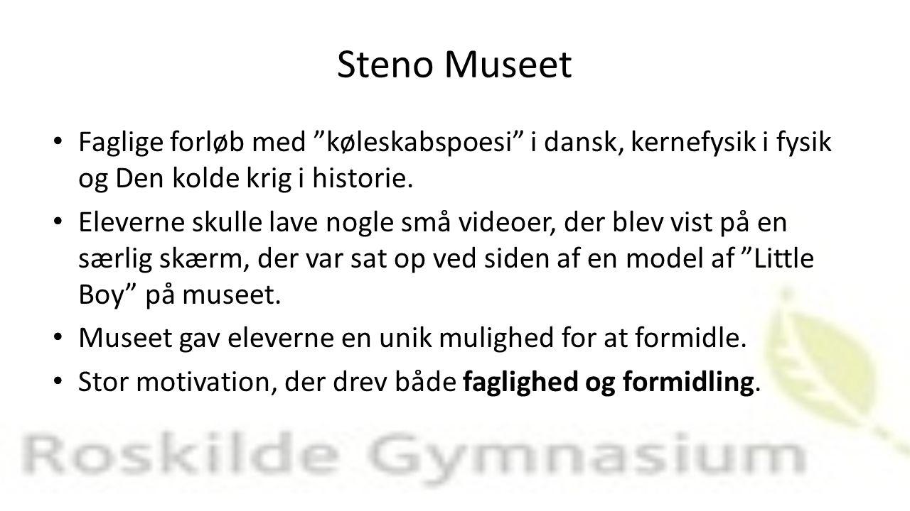 Steno Museet Faglige forløb med køleskabspoesi i dansk, kernefysik i fysik og Den kolde krig i historie.