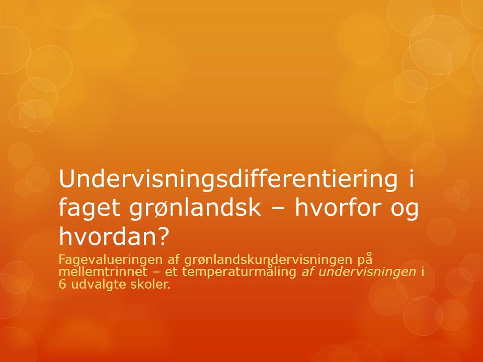 Undervisningsdifferentiering i faget grønlandsk – hvorfor og hvordan.