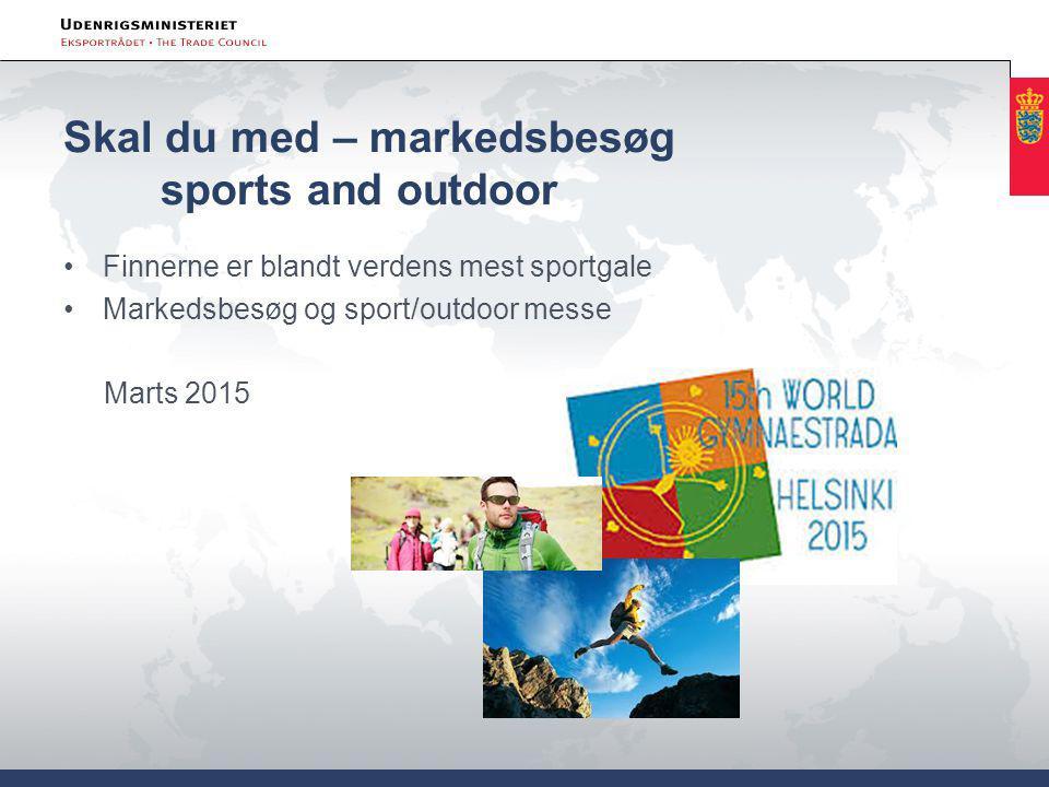 Skal du med – markedsbesøg sports and outdoor Finnerne er blandt verdens mest sportgale Markedsbesøg og sport/outdoor messe Marts 2015