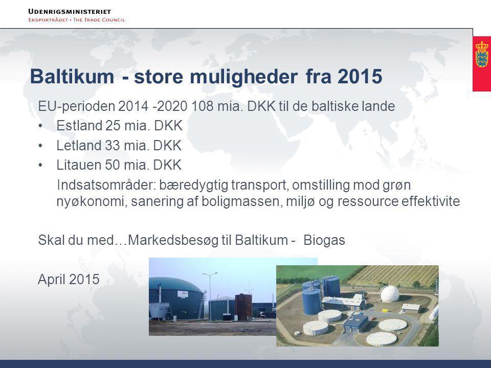 Baltikum - store muligheder fra 2015 EU-perioden 2014 -2020 108 mia.