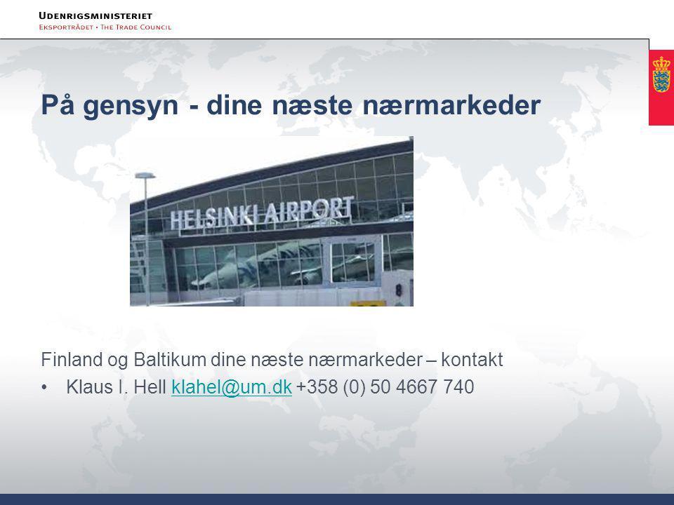 På gensyn - dine næste nærmarkeder Finland og Baltikum dine næste nærmarkeder – kontakt Klaus I.