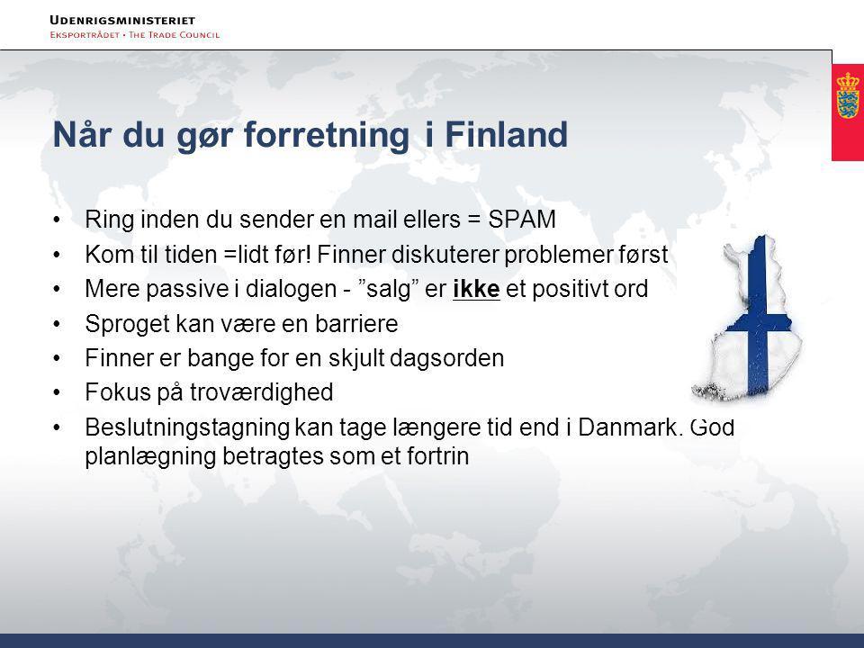 Når du gør forretning i Finland Ring inden du sender en mail ellers = SPAM Kom til tiden =lidt før.